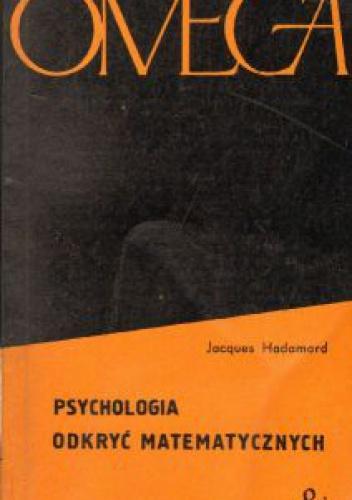 Jacques Hadamard - Psychologia odkryć matematycznych