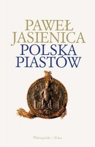 Paweł Jasienica - Polska Piastów