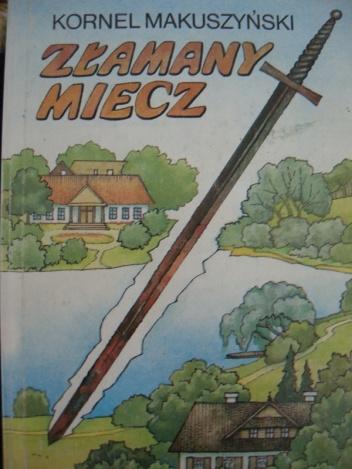 Kornel Makuszyński - Złamany miecz