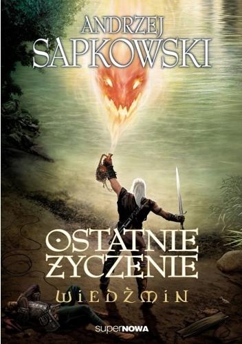 Andrzej Sapkowski - Ostatnie życzenie