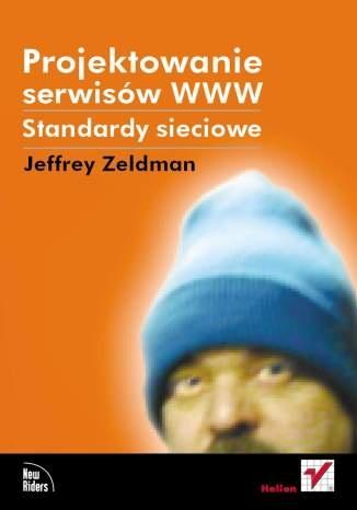 Jeffrey Zeldman - Projektowanie serwisów WWW. Standardy sieciowe