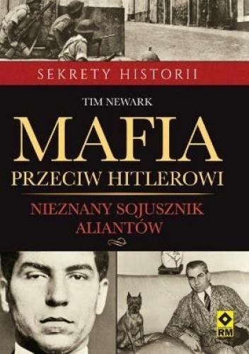 Tim Newark - Mafia przeciw Hitlerowi