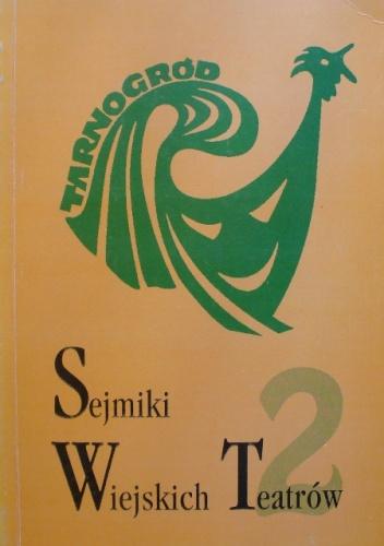 Lech Śliwonik - Tarnogród. Sejmiki Wiejskich Teatrów 2 (lata 1994-1998)