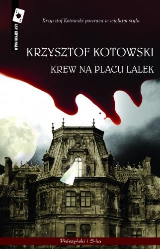 Krzysztof Kotowski - Krew na Placu Lalek
