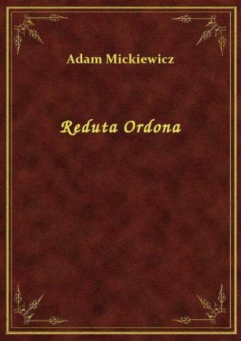 Adam Mickiewicz - Reduta Ordona