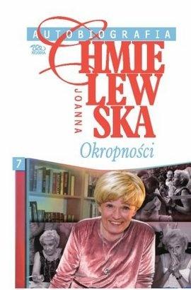 Joanna Chmielewska - Autobiografia. Okropności