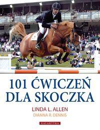 Linda L. Allen - 101 ćwiczeń dla skoczka - Allen Linda L., Dennis Dianna R.