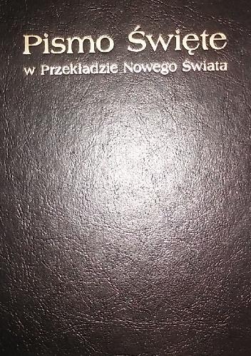 Autor Nieznany - Pismo Święte w Przekładzie Nowego Świata