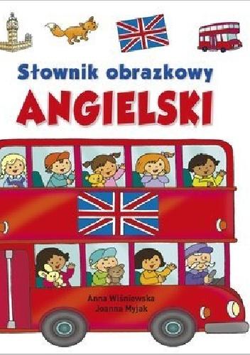 Joanna Myjak - Słownik obrazkowy. Angielski