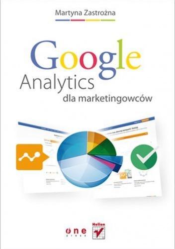Martyna Zastrożna - Google Analytics dla marketingowców