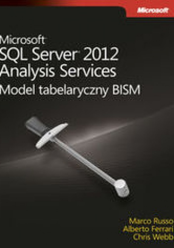 Ferrari Alberto - Microsoft SQL Server 2012 Analysis Services: Model tabelaryczny BISM