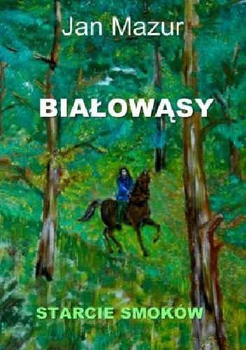 Jan Mazur - Białowąsy: Starcie smoków