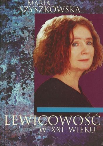 Maria Szyszkowska - Lewicowość w XXI wieku