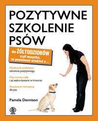 Pamela Dennison - Pozytywne szkolenie psów