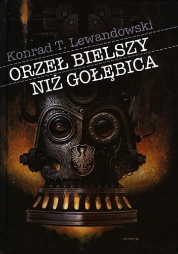 Konrad T. Lewandowski - Orzeł bielszy niż gołębica