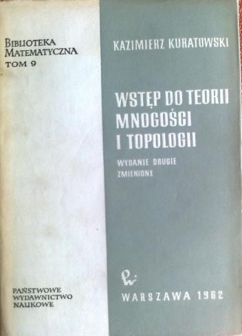 Kazimierz Kuratowski - Wstęp do teorii mnogości i topologii