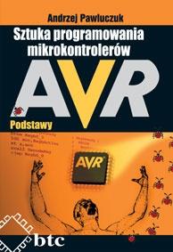 Andrzej Pawluczuk - Sztuka programowania mikrokontrolerów AVR - podstawy