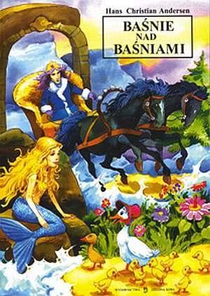 Hans Christian Andersen - Baśnie nad Baśniami