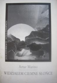 Artur Marino - Widziałem ciemne słońce