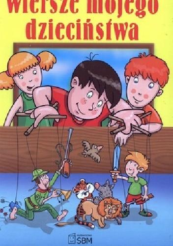 praca zbiorowa - Wiersze mojego dzieciństwa
