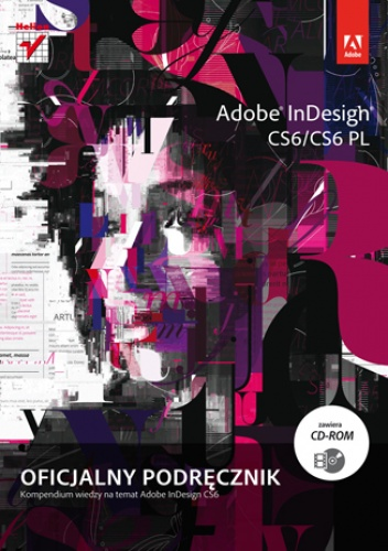 Adobe Creative Team - Adobe InDesign CS6/CS6 PL. Oficjalny podręcznik