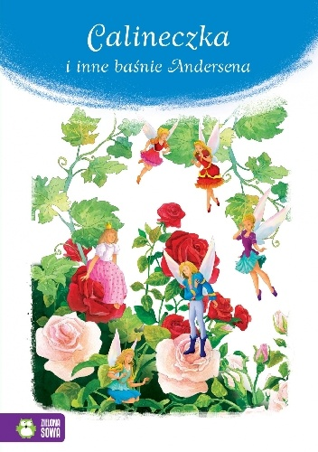 Hans Christian Andersen - Calineczka i inne baśnie Andersena