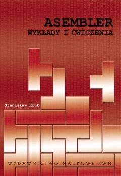 Stanisław Kruk - Asembler. Wykłady i ćwiczenia