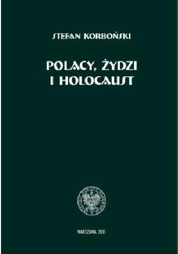 Stefan Korboński - Polacy, Żydzi i Holocaust
