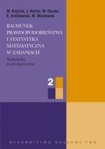 Włodzimierz Krysicki - Rachunek prawdopodobieństwa i statystyka matematyczna w zadaniach, cz. 2