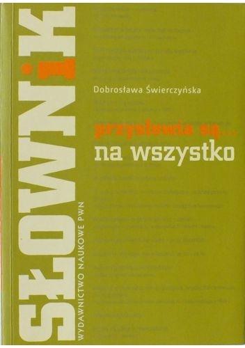 Dobrosława Świerczyńska - Przysłowia są... na wszystko
