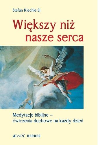 Stefan Kiechle - Większy niż nasze serca