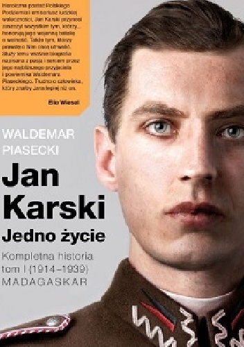 Waldemar Piasecki - Jan Karski. Jedno życie. Kompletna historia. Tom 1 (1914-1939) MADAGASKAR