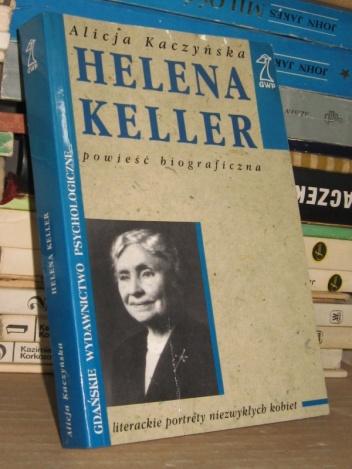 Alicja Kaczyńska - Helena Keller