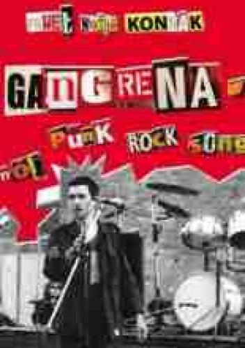Paweł Konnak - Gangrena - mój punk rock song