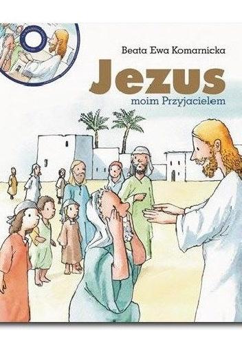 Beata Ewa Komarnicka - Jezus moim Przyjacielem