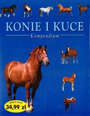 Tamsin Pickeral - Konie i kuce. Kompendium