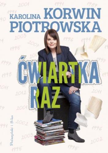 Karolina Korwin-Piotrowska - Ćwiartka raz