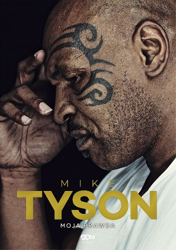 Larry Sloman - Mike Tyson. Moja prawda