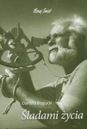 Dariusz Bogucki - Śladami życia