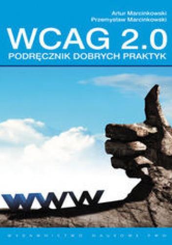 Marcinkowski Artur - Podręcznik dobrych praktyk WCAG 2.0