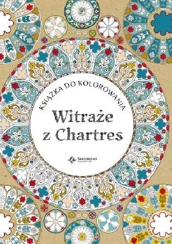 Laurence Duthoit - Witraże z Chartres. Książka do kolorowania