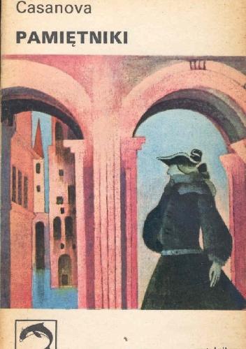 Giovanni Giacomo Casanova - Pamiętniki