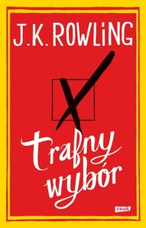 Joanne Kathleen Rowling - Trafny wybór