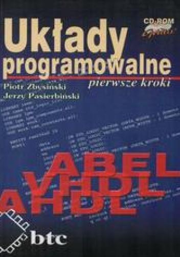 Jerzy Pasierbiński - Układy programowalne pierwsze kroki