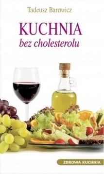 Tadeusz Barowicz - Kuchnia bez cholesterolu