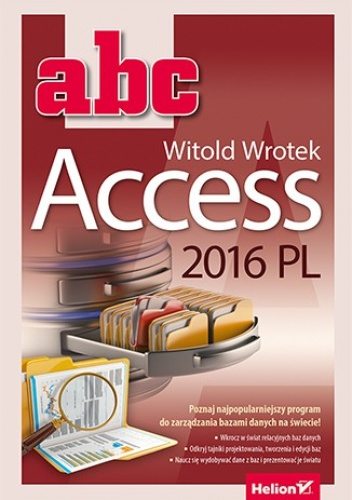 Witold Wrotek - ABC. Access 2016 PL