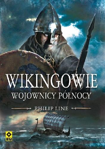 Philip Line - Wikingowie i ich wrogowie. Walki w Europie Północnej w latach 750-1100