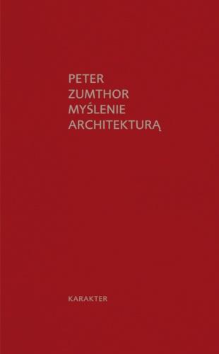 Peter Zumthor - Myślenie architekturą