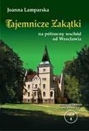 Joanna Lamparska - Tajemnicze zakątki na północny wschód od Wrocławia