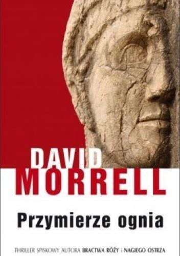 David Morrell - Przymierze ognia